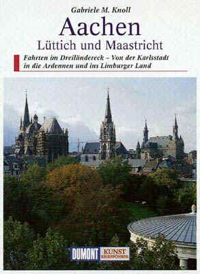 Aachen, Lüttich, Maastricht